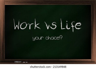 Scale of choices between work and life on a blackboard