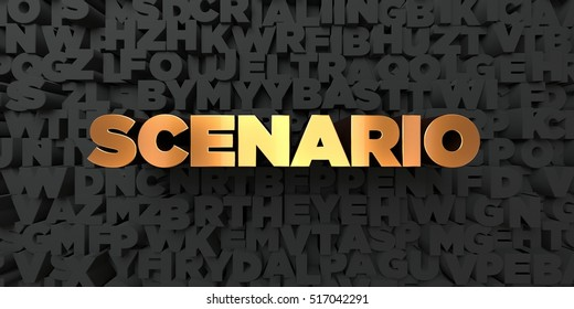 Scenario - Gold text on black background - 3D rendered royalty free stock picture. This image can be used for an online website banner ad or a print postcard.