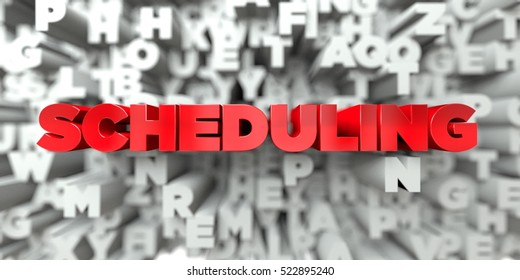 SCHEDULING -  Red text on typography background - 3D rendered royalty free stock image. This image can be used for an online website banner ad or a print postcard.