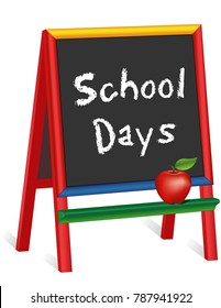 School Days, chalk text on multi color wood easel for children, apple for the Teacher for preschool, daycare, kindergarten, nursery and elementary school. Isolated on white background.