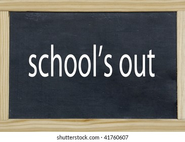school's out wrote on a chalkboard