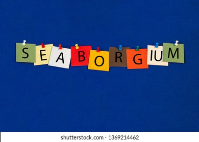 Seaborgium – one of a complete periodic table series of element names - educational sign or design for teaching chemistry.