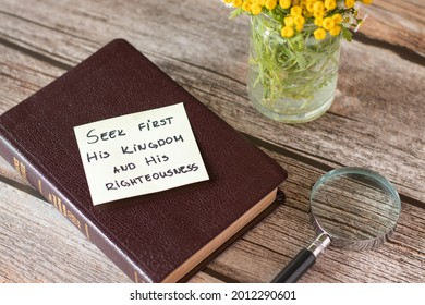Seek first the Kingdom of God and His righteousness. Believe, trust, hope in Jesus Christ. Pray, obey, have faith in God. Inspiring handwritten Bible Scripture. Biblical concept faithful Christian.