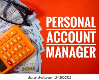 Selective focus of banknote,glasses and calculator with text PERSONAL ACCOUNT MANAGER on red background.Business concept.