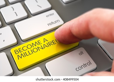 Selective Focus on the Become A Millionaire Key. Hand Finger Press Become A Millionaire Key. Man Finger Pressing Become A Millionaire Key on Modern Keyboard. 3D Illustration.