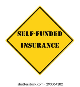 Self Funded Insurance Road Sign making a great concept.