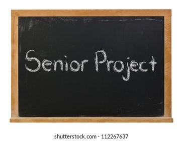 Senior Project written in white chalk on a black chalkboard