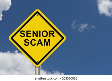 Senior Scam Warning Sign, An road warning sign with words Senior Scam with blue sky background