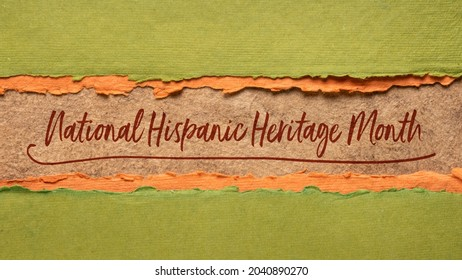 September 15 - October 15, National Hispanic Heritage Month - handwriting in a handmade paper banner, reminder of cultural event
