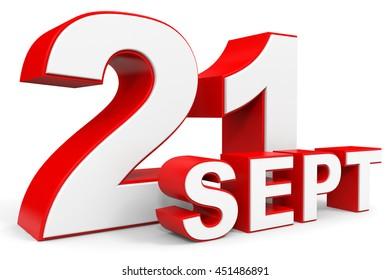 September 21. 3d text on white background. Illustration.