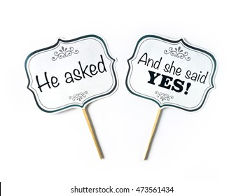 Set of photo booth props - He asked, And she said YES!