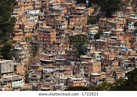 Shacks in the Favellas (Also known as Shantytown), a poor neighborhood in Rio de Janeiro.  As many as 300,000 live in favellas