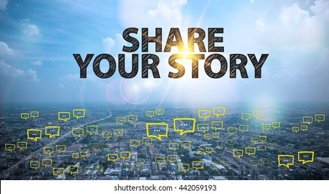 SHARE YOUR STORY  text on city and sky background with bubble chat ,business analysis and strategy as concept