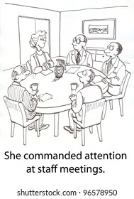 """She commanded attention at staff meetings."""