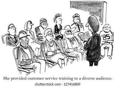 She provided customer service training to a diverse audience.