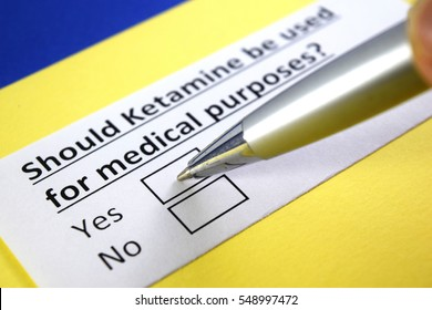 Should Ketamine be used for medical purposes? Yes