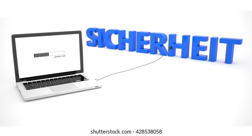 Sicherheit - german word for safety or security - laptop notebook computer connected to a word on white background. 3d render illustration.