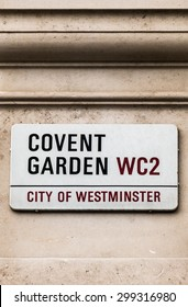 Sign indicating to the public they are in Covent Garden. Former fruit and vegetable market, Covent Garden, is now home to the Royal Opera House, restaurants, shops and is a tourist hotspot.