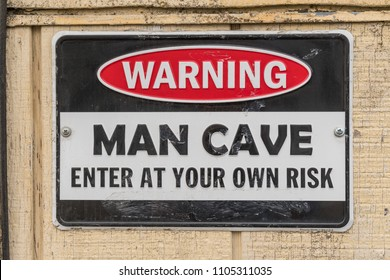 Sign Indicating Warning, Man Cave, Enter at Your Own Risk.