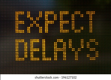A sign informing motorists to expect delays
