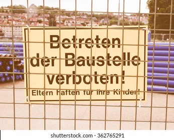 A sign meaning do not enter the construction site area, in German vintage