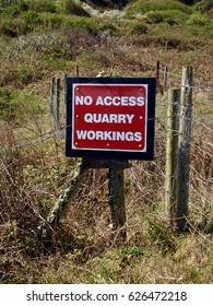 "Sign ""NO ACCESS QUARRY WORKINGS"""