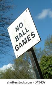 Sign saying 'No Ball Games'