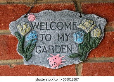 A Sign Saying Welcome To My Garden