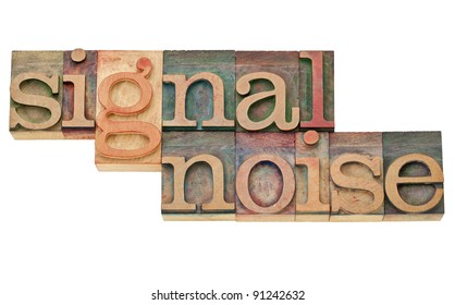 signal and noise - information concept - isolated text in vintage wood letterpress printing blocks