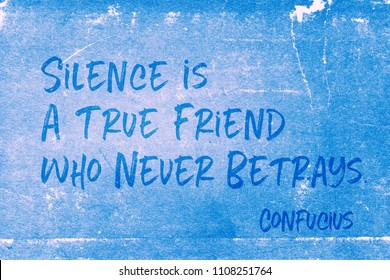 Silence is a true friend who never betrays - ancient Chinese philosopher Confucius quote printed on grunge blue paper