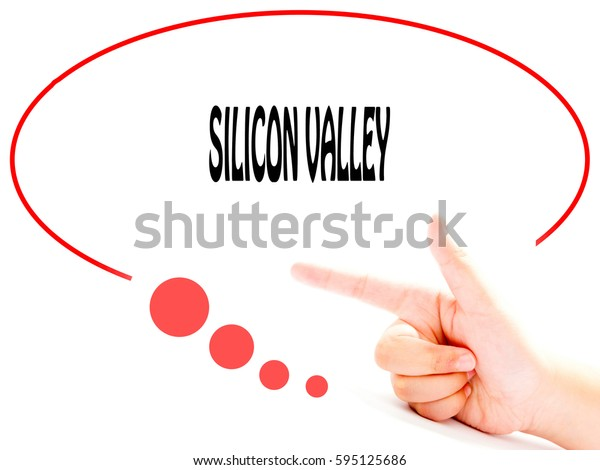 SILICON VALLEY -  Hand writing word to represent the meaning of Business word as concept.