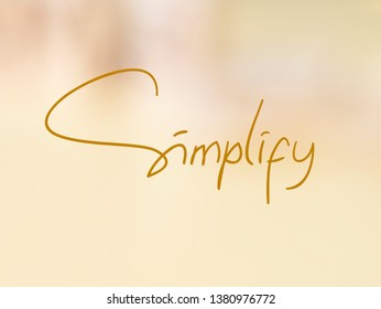 Simplify, Motivational Business Inspirational Words Quotes Concept words lettering typography concept