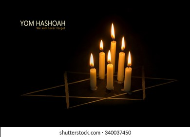 Six burning candles and the Star of David against a black background, text Yom Hashoah, We will never forget, the Jewish Holocaust and Heroism Remembrance Day