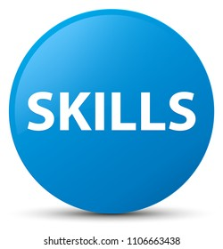Skills isolated on cyan blue round button abstract illustration