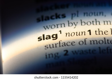slag word in a dictionary. slag concept.