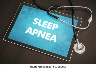 Sleep apnea (neurological disorder) diagnosis medical concept on tablet screen with stethoscope.