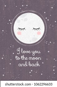 "Sleeping the moon. Lettering ""I love you to the moon and back."" Lovely poster for the children's room. Excellent illustration for printing on clothes, dishes, labels and other surfaces."