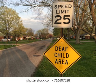 Slow down deaf child area. Speed limit 25 moh