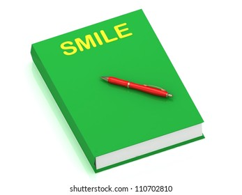 SMILE inscription on cover book and red pen on the book. 3D illustration isolated on white background