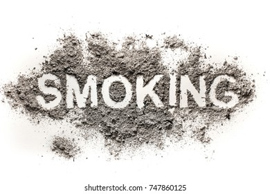 Smoking word written in ash or dust as dirt cigarette or dust concept