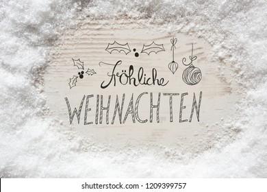 Snow, Calligraphy Froehliche Weihnachten Means Merry Christmas