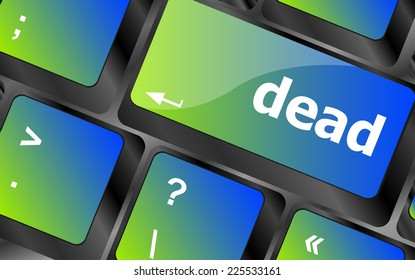 social concept: computer keyboard with word dead