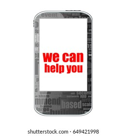 social concept. text we can help you . Detailed modern smart phone isolated on white