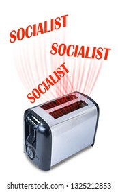Socialist popping up in a crazy morning toaster.