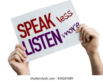 Speak Less Listen More placard isolated on white background