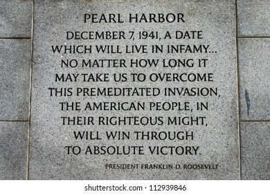 Speech that President Franklin Roosevelt made after Japanese attack on Pearl Harbor is an inscription on the wall of the World War II Memorial on the National Mall in Washington, D.C.