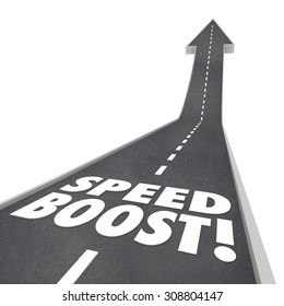Speed Boost words on a road with arrow rising up to illustrate faster travel, transportation, performance or competitive advantage to beat the competition