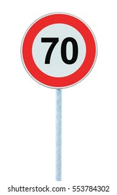 Speed Limit Zone Warning Road Sign, Isolated Prohibitive 70 Km Kilometre Kilometer Maximum Traffic Limitation Order, Red Circle, Large Detailed Closeup