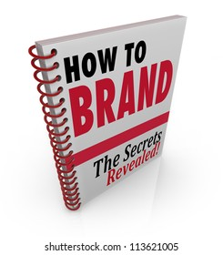 A spiral bound book with the title How to Brand giving advice and information on branding your product