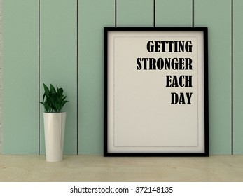 Sport, fitness, working out motivation  Getting stronger each day. Inspirational quotation. Success concept. Home decor art. 3D render.